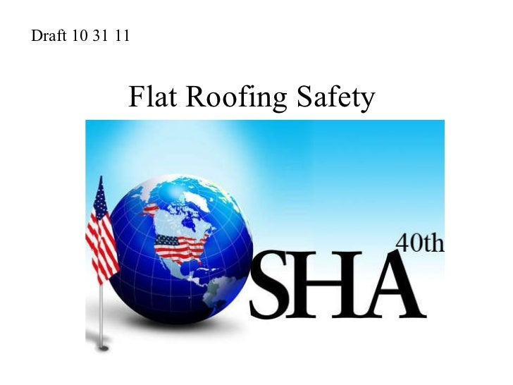 Flat Roofing Safety Draft 10 31 11