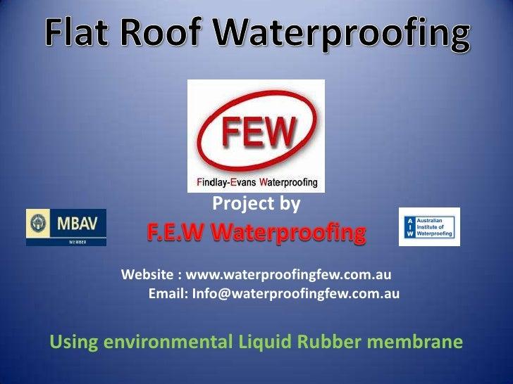 Project by       Website : www.waterproofingfew.com.au          Email: Info@waterproofingfew.com.auUsing environmental Liq...