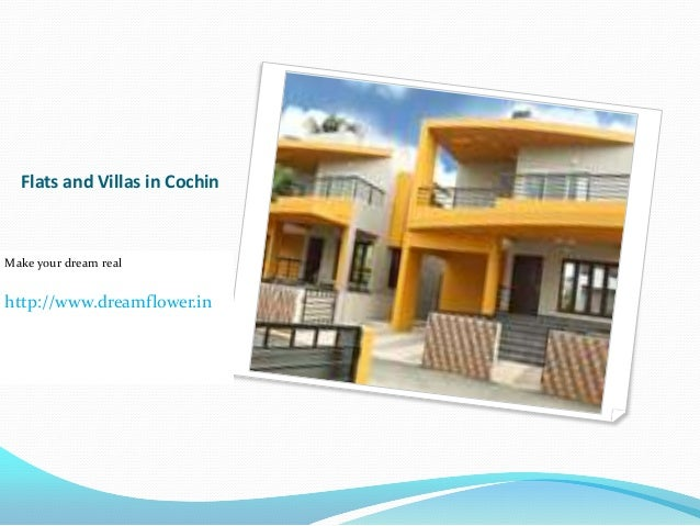 Flats and Villas in CochinMake your dream realhttp://www.dreamflower.in