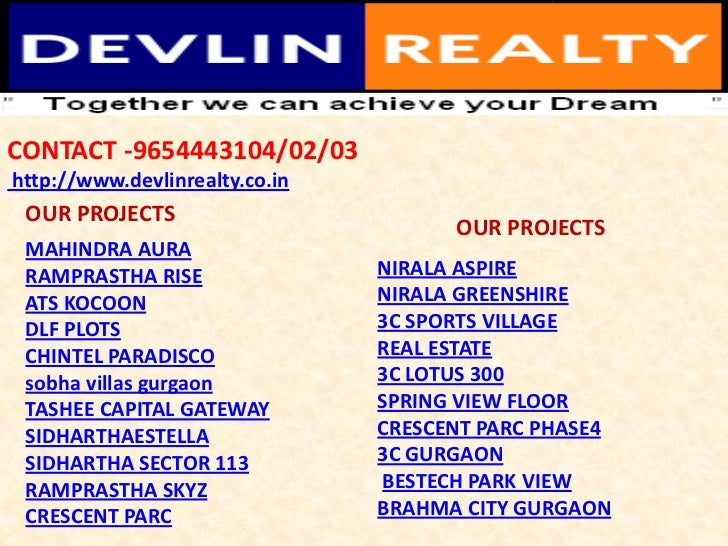 CONTACT -9654443104/02/03http://www.devlinrealty.co.in OUR PROJECTS                                      OUR PROJECTS MAHI...