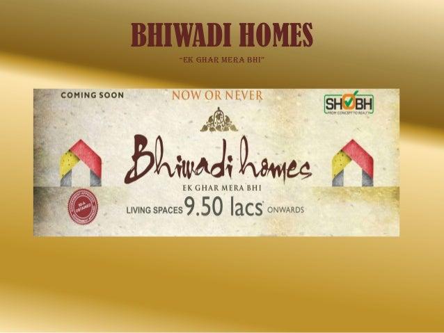 """BHIWADI HOMES """"Ek Ghar MEra Bhi"""""""