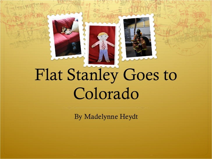 Flat Stanley Goes to Colorado By Madelynne Heydt