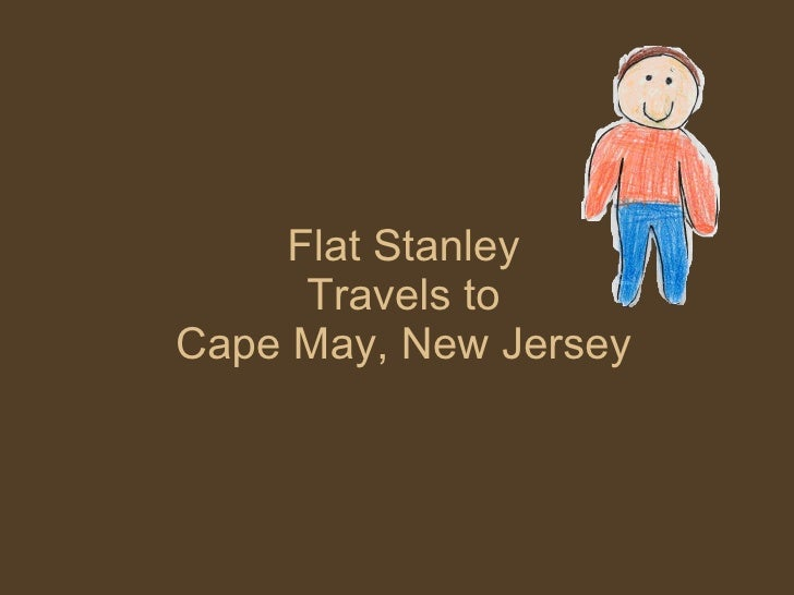 Flat Stanley Travels to Cape May, New Jersey