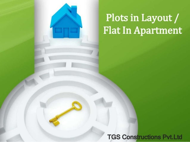 Plots in Layout / Flat In Apartment TGS Constructions Pvt.Ltd