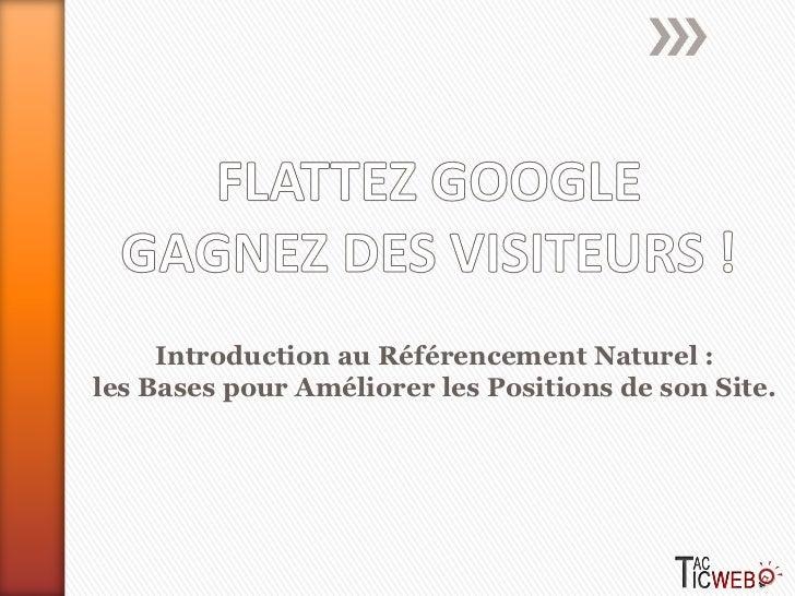 Introduction au Référencement Naturel :les Bases pour Améliorer les Positions de son Site.