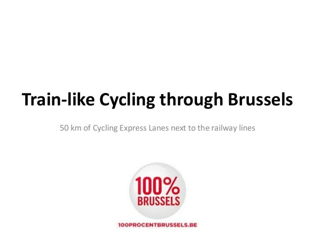 Train-like Cycling through Brussels 50 km of Cycling Express Lanes next to the railway lines