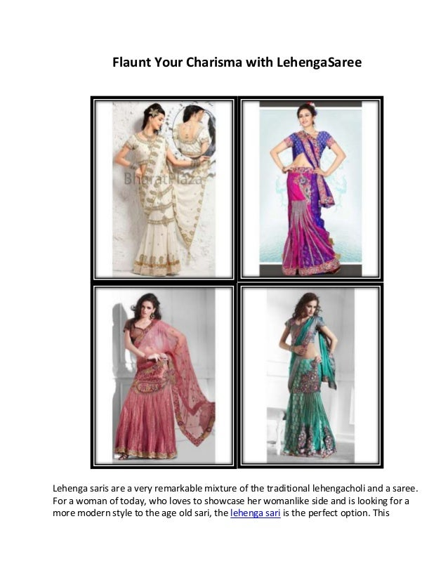 Flaunt Your Charisma with LehengaSaree Lehenga saris are a very remarkable mixture of the traditional lehengacholi and a s...