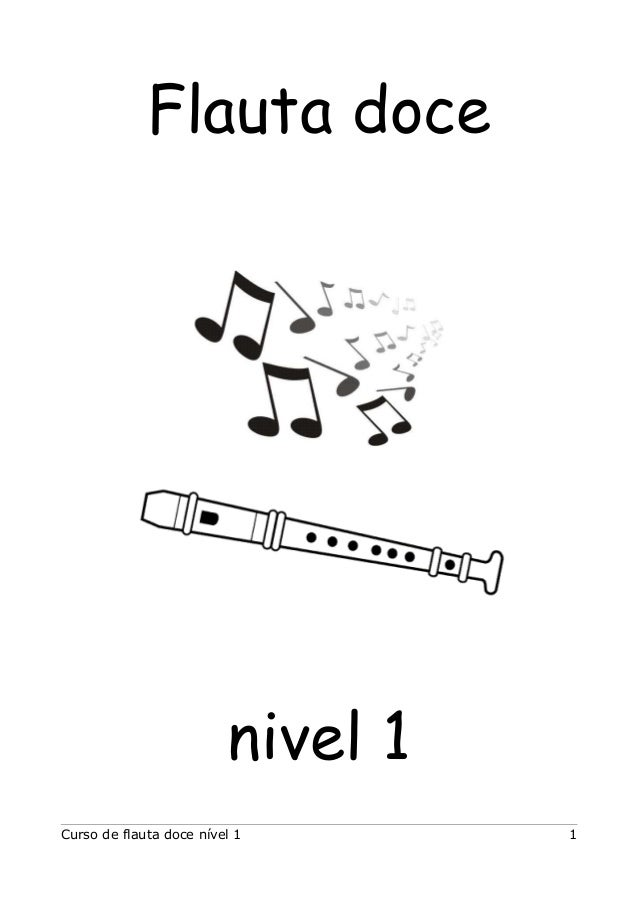 Flauta doce nivel 1 Curso de flauta doce nível 1 1