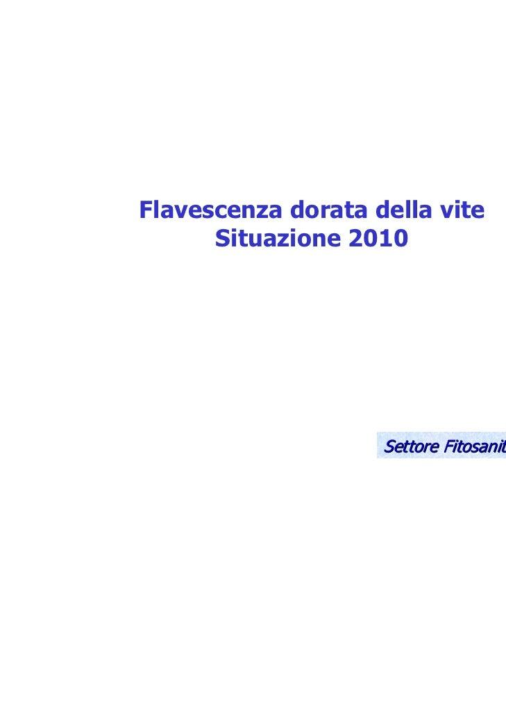 Flavescenza dorata della vite      Situazione 2010                                            1                    Settore...