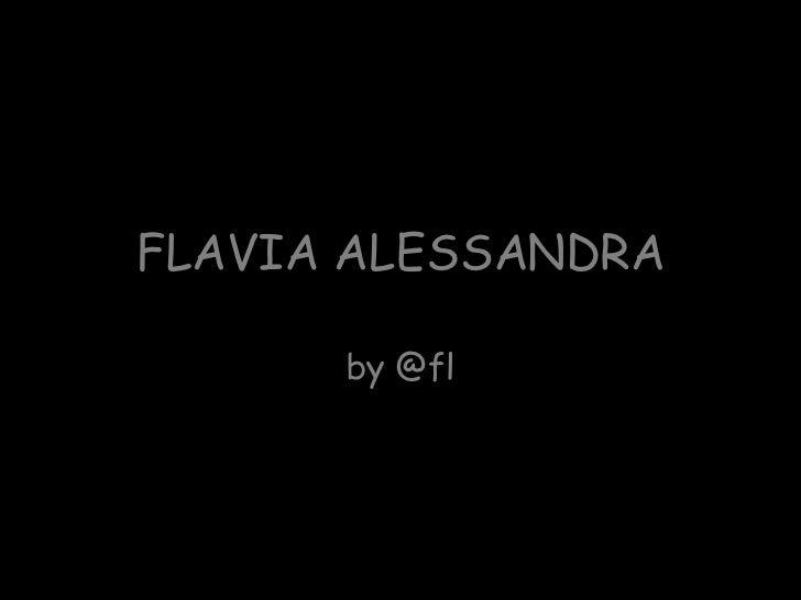 FLAVIA ALESSANDRA by @fl