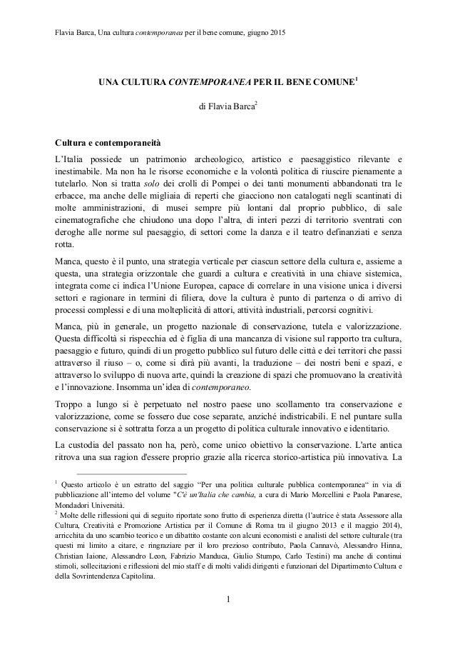 Flavia Barca, Una cultura contemporanea per il bene comune, giugno 2015 1 UNA CULTURA CONTEMPORANEA PER IL BENE COMUNE1 di...