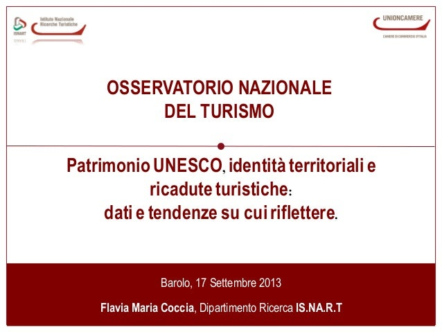 www.isnart.it 1 OSSERVATORIO NAZIONALE DEL TURISMO Barolo, 17 Settembre 2013 Flavia Maria Coccia, Dipartimento Ricerca IS....