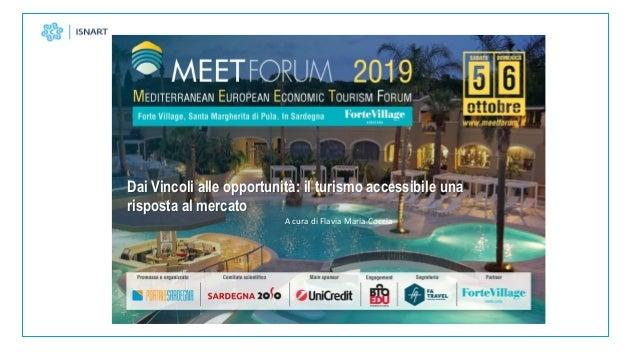 Dai Vincoli alle opportunità: il turismo accessibile una risposta al mercato A cura di Flavia Maria Coccia