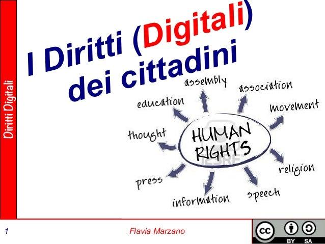 Diritti Digitali  I Diritti (Digitali)  dei cittadini  1 Flavia Marzano