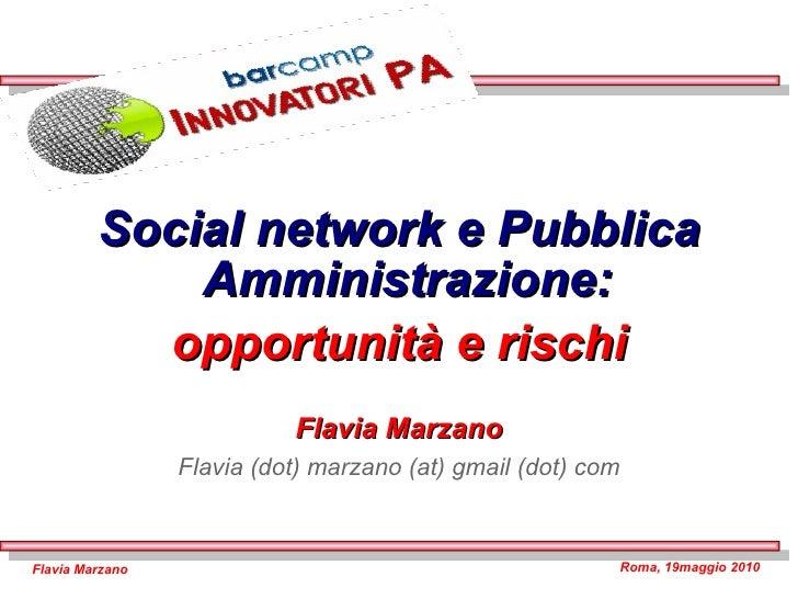 <ul><li>Social network e Pubblica Amministrazione:  </li></ul><ul><li>opportunità e rischi </li></ul><ul><li>Flavia Marzan...