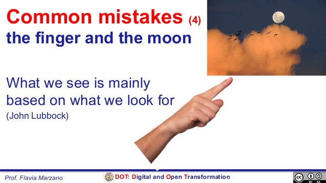 DOT: Digital and Open TransformationProf. Flavia Marzano What we see is mainly based on what we look for (John Lubbock) Co...