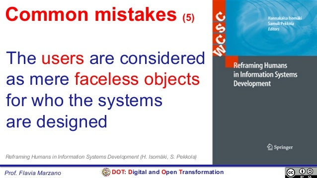 DOT: Digital and Open TransformationProf. Flavia Marzano The users are considered as mere faceless objects for who the sys...