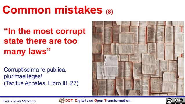 """DOT: Digital and Open TransformationProf. Flavia Marzano """"In the most corrupt state there are too many laws"""" Corruptissima..."""