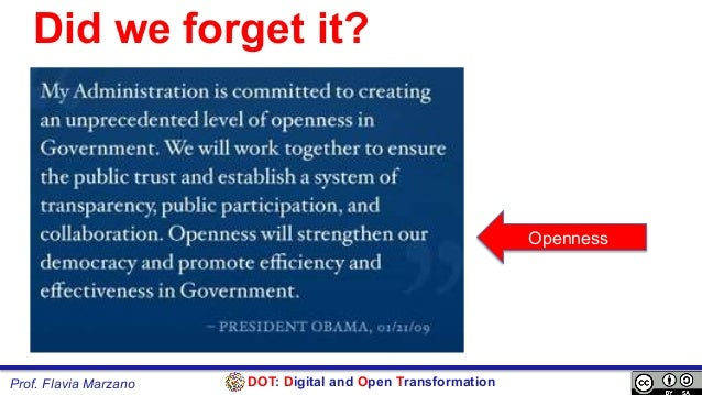 DOT: Digital and Open TransformationProf. Flavia Marzano Openness Did we forget it?