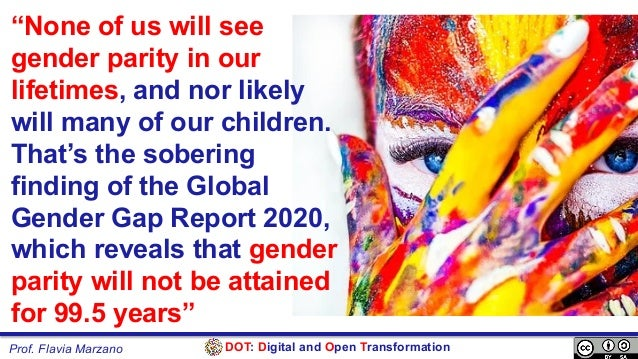 """DOT: Digital and Open TransformationProf. Flavia Marzano """"None of us will see gender parity in our lifetimes, and nor like..."""