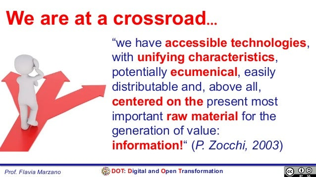 """DOT: Digital and Open TransformationProf. Flavia Marzano """"we have accessible technologies, with unifying characteristics, ..."""