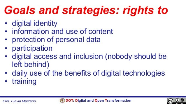 DOT: Digital and Open TransformationProf. Flavia Marzano Goals and strategies: rights to • digital identity • informatio...