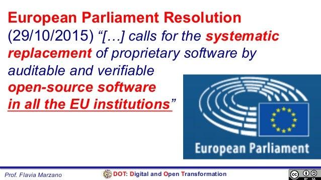 "DOT: Digital and Open TransformationProf. Flavia Marzano European Parliament Resolution (29/10/2015) ""[…] calls for the sy..."