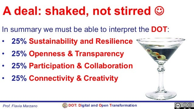 DOT: Digital and Open TransformationProf. Flavia Marzano In summary we must be able to interpret the DOT: • 25% Sustainab...