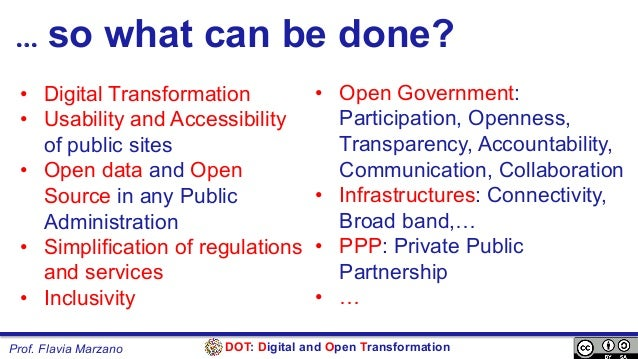 DOT: Digital and Open TransformationProf. Flavia Marzano … so what can be done? • Digital Transformation • Usability and...