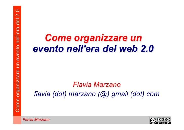 Come organizzare un evento nell'era del 2.0                                                     Come organizzare un       ...