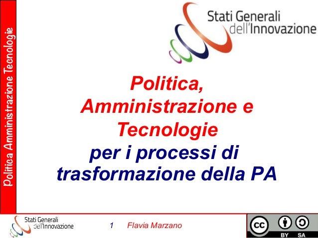 Politica Amministrazione Tecnologie  Politica,  Amministrazione e  Tecnologie  per i processi di  trasformazione della PA ...