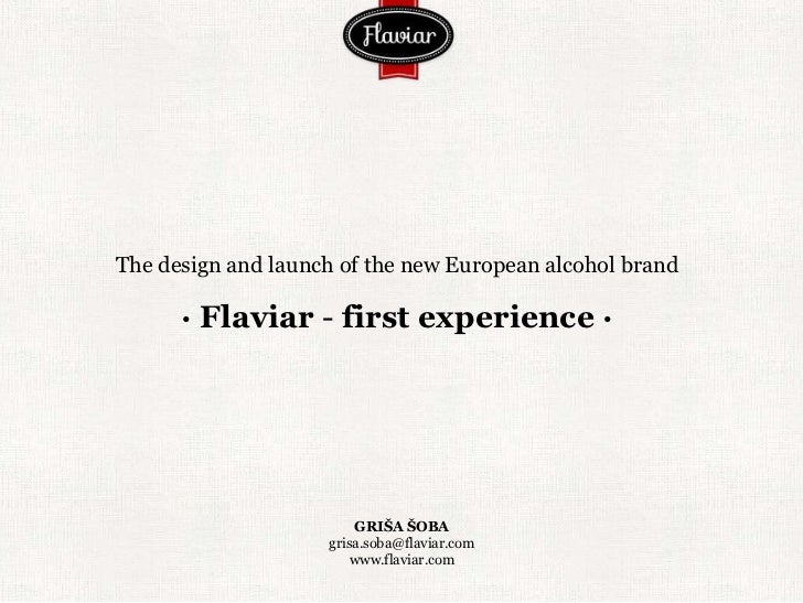 The design and launch of the new European alcohol brand      · Flaviar - first experience ·                         GRIŠA ...