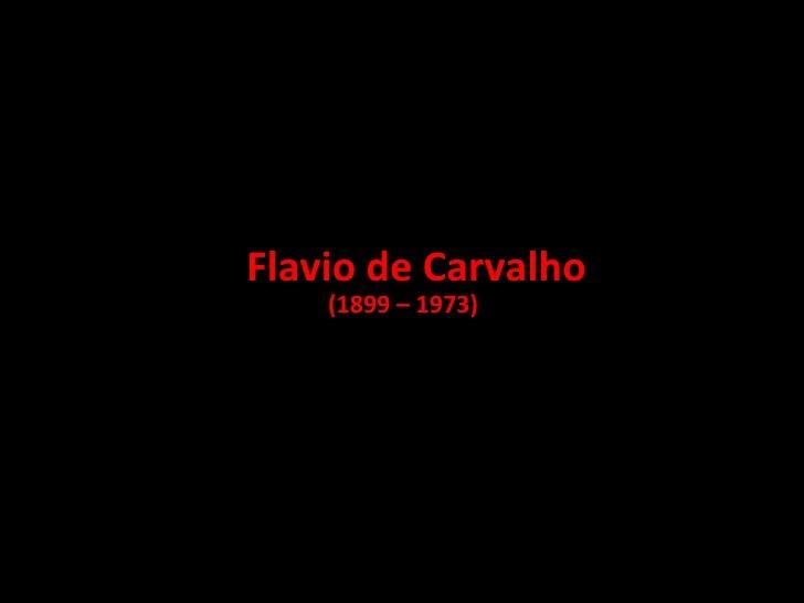 Flavio de Carvalho (1899 – 1973)