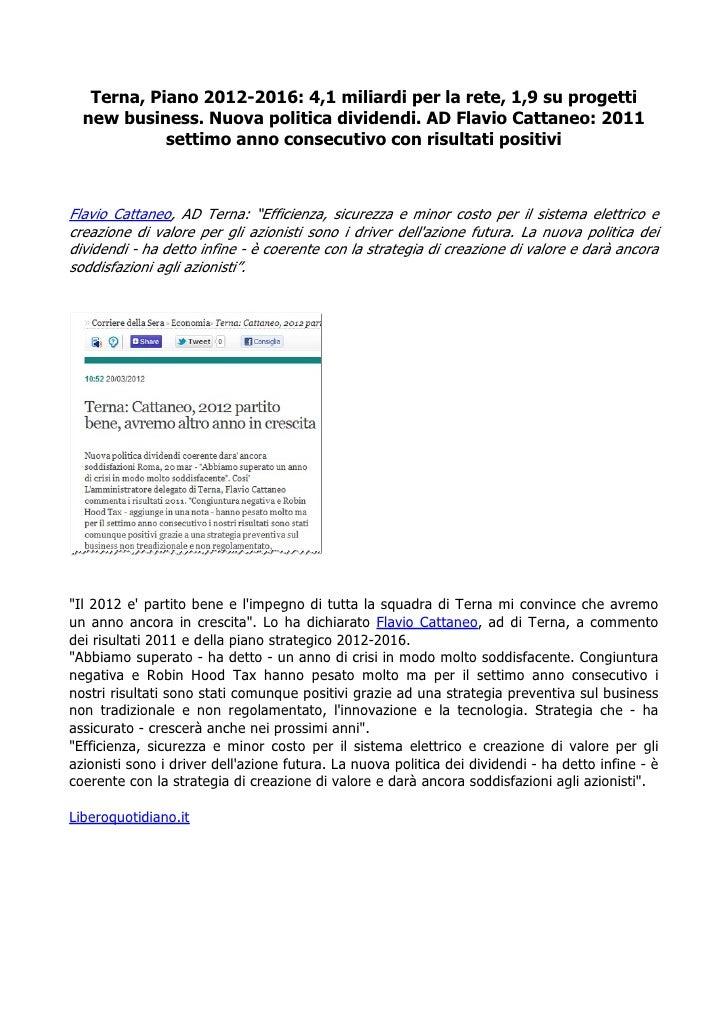 Terna, Piano 2012-2016: 4,1 miliardi per la rete, 1,9 su progetti  new business. Nuova politica dividendi. AD Flavio Catta...