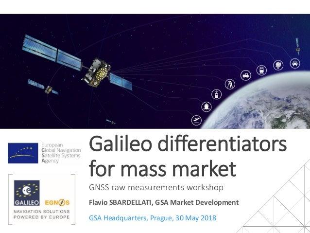 Galileo differentiators for mass market