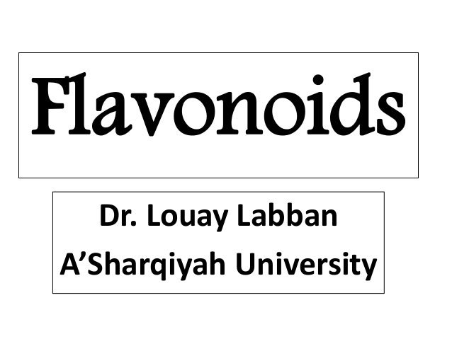 Flavonoids Dr. Louay Labban A'Sharqiyah University