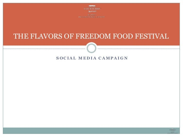 S O C I A L M E D I A C A M P A I G N THE FLAVORS OF FREEDOM FOOD FESTIVAL
