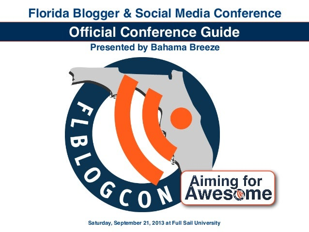 Florida Blogger & Social Media Conference Saturday, September 21, 2013 at Full Sail University Official Conference Guide Pr...