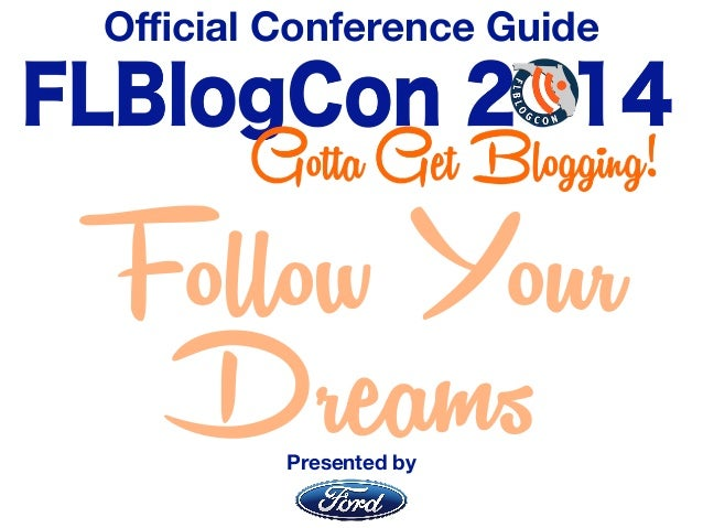 Official Conference Guide  Follow Your  Dreams  Presented by