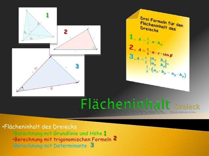 1<br />2<br />3<br />FlächeninhaltDreieck<br /><ul><li>Flächeninhalt des Dreiecks