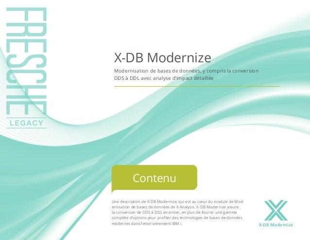 Une description de X-DB Modernize, qui est au cœur du module de Mod- ernisation de bases de données de X-Analysis. X-DB Mo...