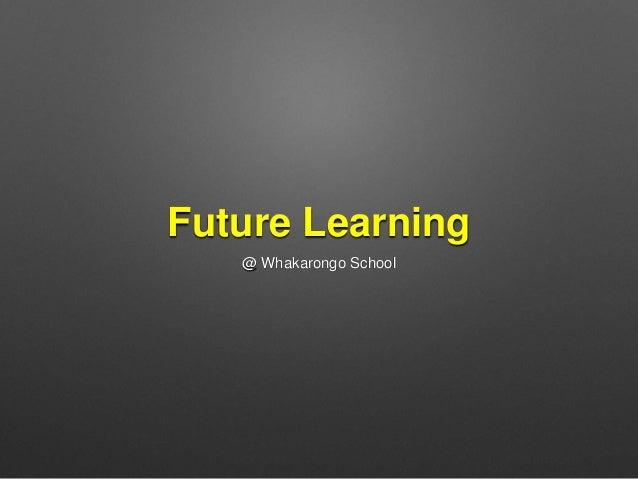 Future Learning @ Whakarongo School