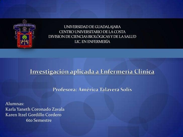 Investigación aplicada a Enfermería Clínica<br />Profesora: América Talavera Solís<br />Universidad de Guadalajaracentro U...