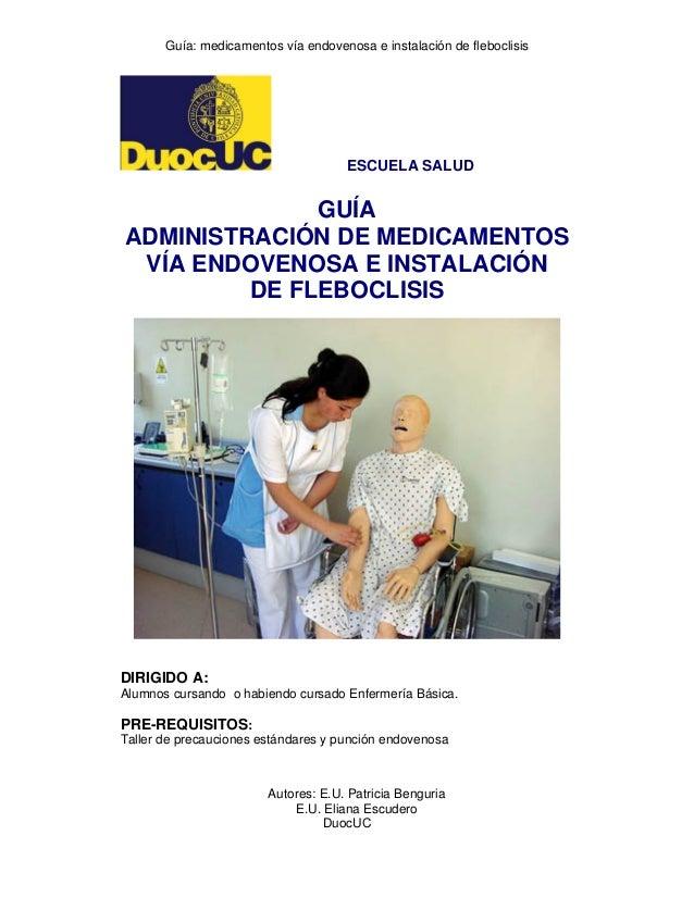 Guía: medicamentos vía endovenosa e instalación de fleboclisis                                     ESCUELA SALUD          ...