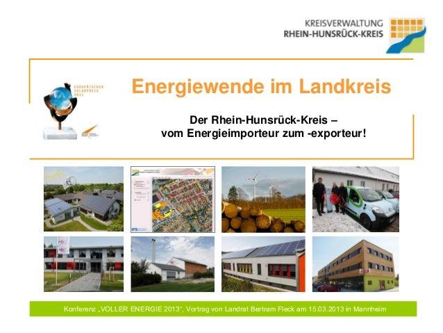 Energiewende im Landkreis                               Der Rhein-Hunsrück-Kreis –                           vom Energieim...