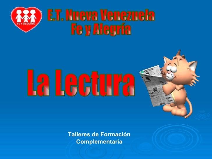 La Lectura E.T. Nueva Venezuela  Fe y Alegría Talleres de Formación Complementaria