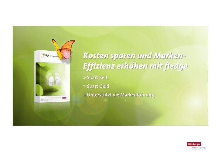 Was ist fledge?      > Ein Online-Tool im Browser, um Werbematerial zu erstellen,        z. b. Broschüren, Flyer, Poster,...