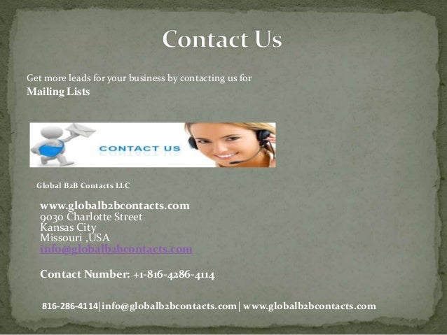 Get more leads for your business by contacting us for Mailing Lists Global B2B Contacts LLC www.globalb2bcontacts.com 9030...