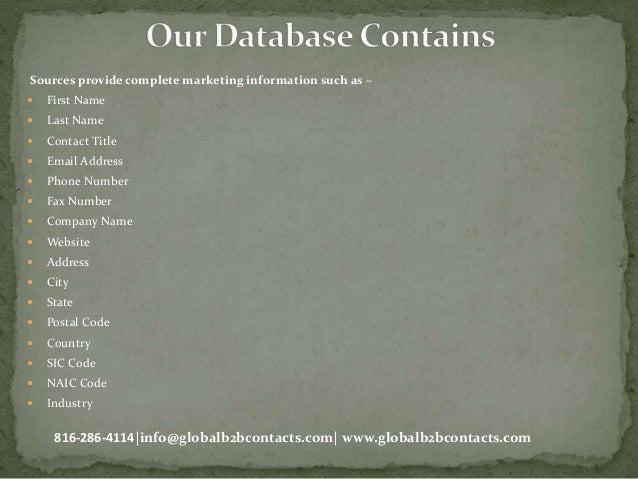 Sources provide complete marketing information such as –  First Name  Last Name  Contact Title  Email Address  Phone ...