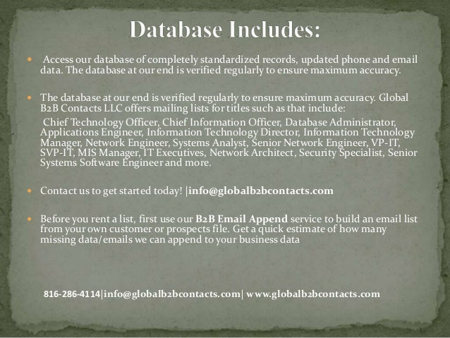 Access our database of completely standardized records, updated phone and email data. The database at our end is verifie...